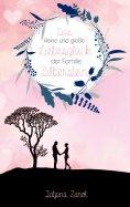 ebook: Das kleine und große Liebesglück der Familie Silberstein