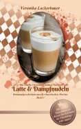 eBook: Latte & Dampfnudeln
