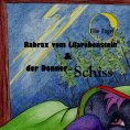 eBook: Rabrax vom Lilarabenstein und der Donner Schiss