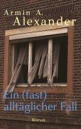 ebook: Ein (fast) alltäglicher Fall