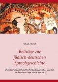 eBook: Beiträge zur jüdisch-deutschen Sprachgeschichte
