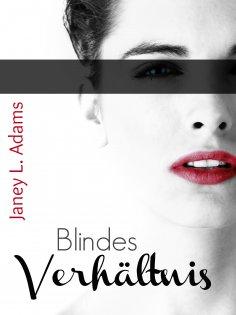 ebook: Blindes Verhältnis