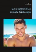 ebook: Gay Sexgeschichten: Sexuelle Erfahrungen