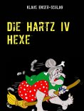 ebook: Die Hartz IV Hexe