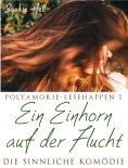 eBook: Polyamorie-Lesehappen 1: Ein Einhorn auf der Flucht