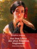 eBook: Aus dem Leben des alten Fräuleins Siegismund
