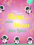 eBook: Alexa, suche Mann fürs Leben