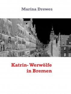 eBook: Katrin- Werwölfe in Bremen