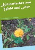 eBook: Kulinarisches aus Wald und Flur