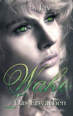 ebook: Wake 1 - Das Erwachen