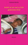 eBook: Briefe an ein viel zu früh geborenes Kind