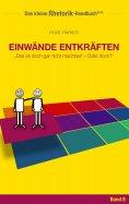 ebook: Rhetorik-Handbuch 2100 - Einwände entkräften