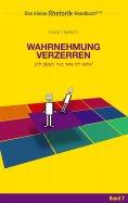 ebook: Rhetorik-Handbuch 2100 - Wahrnehmung verzerren