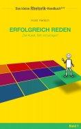 eBook: Rhetorik-Handbuch 2100 - Erfolgreich reden