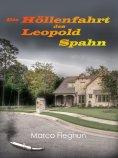eBook: Die Höllenfahrt des Leopold Spahn: Erzählung