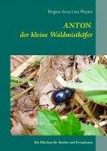 ebook: Anton der kleine Waldmistkäfer