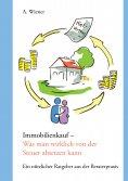 eBook: Immobilienkauf - Was man wirklich von der Steuer absetzen kann