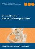 eBook: Eros und Psyche - oder die Entfaltung der Libido
