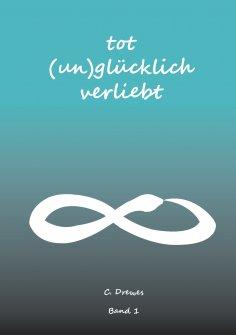 eBook: Tot (un)glücklich verliebt