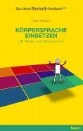eBook: Rhetorik-Handbuch 2100 - Körpersprache einsetzen