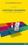 ebook: Rhetorik-Handbuch 2100 - Vorträge trainieren