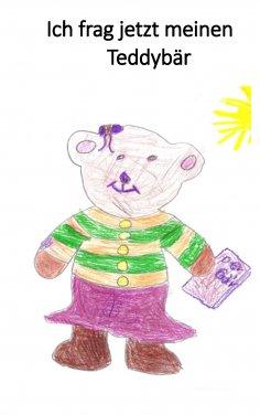 eBook: Ich frag' jetzt meinen Teddybär