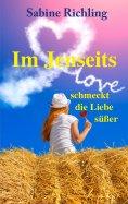 ebook: Im Jenseits schmeckt die Liebe süßer