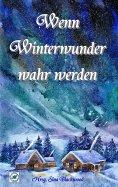 eBook: Wenn Winterwunder wahr werden