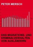 ebook: Das Migrations- und Kriminalverhalten von Ausländern