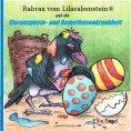 eBook: Rabrax vom Lilarabenstein und die Eierauspuste-Bemalhasenkrankheit
