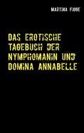ebook: Das erotische Tagebuch der Nymphomanin und Domina Annabelle