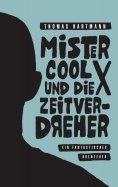 eBook: Mister Cool X und die Zeitverdreher