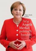 eBook: Wie Angela Merkel politisch handelt