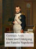 eBook: Glanz und Untergang der Familie Napoleons