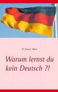 eBook: Warum lernst du kein Deutsch ?!