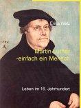 eBook: Martin Luther - einfach ein Mensch