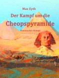 eBook: Der Kampf um die Cheopspyramide