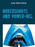 eBook: Boxershorts und Power-Gel