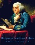 ebook: Benjamin Franklins Leben