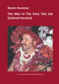 eBook: The Man In The Fairy Tale Isle (Colored Version)