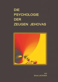eBook: Die Psychologie der Zeugen Jehovas