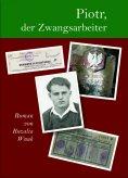 eBook: Piotr, der Zwangsarbeiter