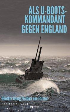 eBook: Als U-Boots-Kapitän gegen England