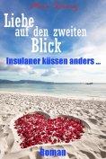 eBook: Liebe auf den zweiten Blick - Insulaner küssen anders