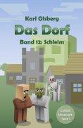 eBook: Das Dorf Band 12: Schleim