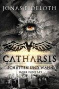 eBook: Catharsis - Schatten und Wahn
