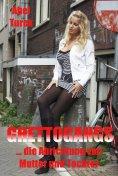 ebook: Ghettogangs... und die Abrichtung von Mutter und Tochter