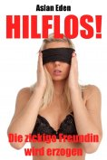 ebook: Hilflos! - Die zickige Freundin wird erzogen