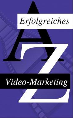 eBook: Wie man sein Video Erfolgreich Vermarket