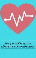 eBook: Die 7 Schlüssel Zur Körper Transformation